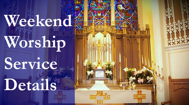 Weekend Worship Details