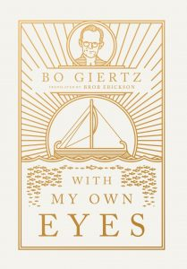 """""""With My Own Eyes"""" by Bo Giertz"""