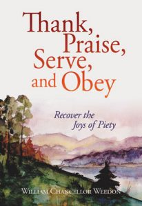 """Thank, Praise, Serve, and Obey"" by Rev. William Weedon and available from Concordia Publishing House"