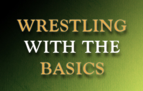 Wrestling With the Basics