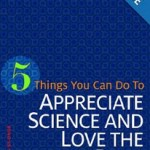 """5 Things You Can Do to Appreciate Science and Love the Bible"" by Rev. Charles St-onge"