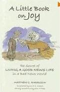 Book - A Little Book on Joy, by Matthew Harrison