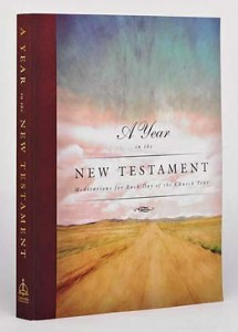 """A Year in the New Testament - Meditations for each day of the Church Year"" - published by CPH"