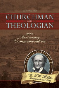 """""""C. F. W. Walther, Churchman and Theologian""""  by Various"""