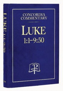 Luke - Concordia Commentary - Chapters 1:1-9:50