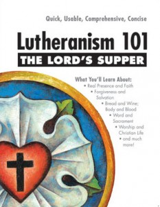 """Lutheranism 101: The Lord's Supper"" by Kenneth Wieting"