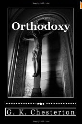 """Orthodoxy"" by G. K. Chesterton"