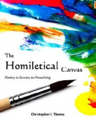 """""""The Homiletical Canvas - Poetry in Service to Preaching"""" by Christopher Thoma"""