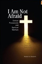 """I Am Not Afraid: Demon Possession and Spiritual Warfare"" by Robert H. Bennett"