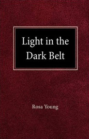 """Light in the Dark Belt"" by Rosa Young"