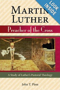 """""""Martin Luther: Preacher of the Cross"""" by John Pless"""