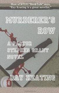 """Murderer's Row: A Pastor Stephen Grant Novel"" by Ray Keating"