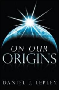 """On Our Origins"" by Dan Lepley"