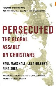 """Persecuted: The Global Assault on Christians"" by Paul Marshall"