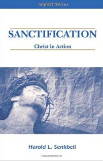 """Sanctification: Christ in Action (Impact series)"" by Hal Senkbeil"