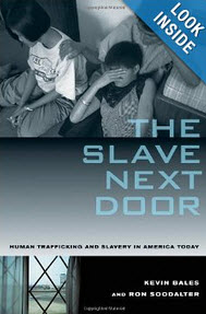 """The Slave Next Door: Human Trafficking and Slavery in America Today"" by Ron Soodalter"