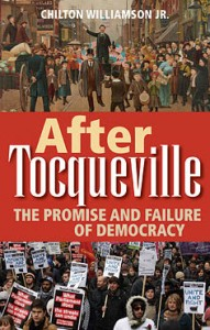 """After Tocqueville: The Promise and Failure of Democracy"" by Clinton Williamson, Jr."