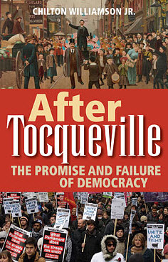 'After Tocqueville: The Promise and Failure of Democracy' by Clinton Williamson, Jr.