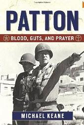 """Patton: Blood, Guts, and Prayer"" by Michael Keane"
