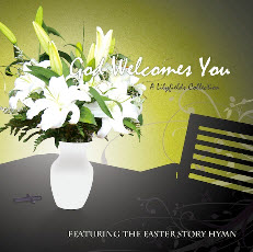 """God Welcomes You"" CD by LilyFields.org"