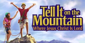 "CPH - Vacation Bible School ""Tell It on the Mountain"" 2013"