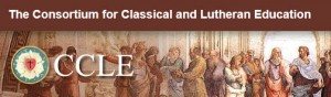 The Consortium for Classical and Lutheran Education