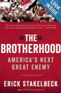 """The Brotherhood: America's Next Great Enemy"" by Erick Stakelbeck"
