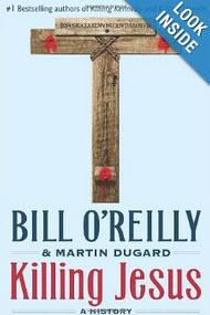 """""""Killing Jesus"""" by Bill O'Reilly"""