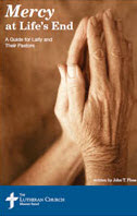 """""""Mercy at Life's End: A Guide for Laity and Their Pastors"""" by Rev. John T. Pless"""