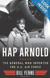 'Hap Arnold: The General Who Invented the US Air Force' by Bill Yenne