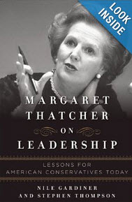 'Margaret Thatcher on Leadership: Lessons for American Conservatives Today' by Nile Gardiner and Stephen Thompson