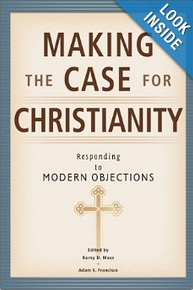"""""""Making the Case for Christianity"""" by Adam Francisco"""