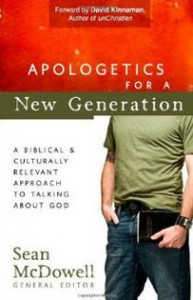 """""""Apologetics for a New Generation: A Biblical and Culturally Relevant Approach to Talking About God"""" by Sean McDowell"""