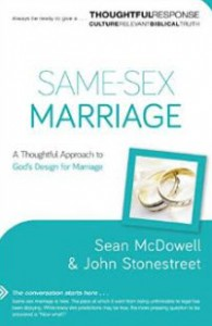"""""""Same-Sex Marriage: A Thoughtful Approach to God's Design for Marriage"""" by Sean McDowell"""