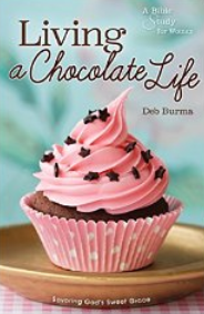"""Living a Chocolate Life"" by Deb Burma"