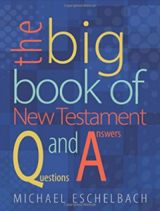 """The Big Book of New Testament Questions and Answers"" by Michael Eschelbach"