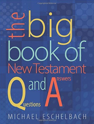 """""""The Big Book of New Testament Questions and Answers"""" by Michael Eschelbach"""