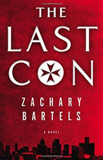 """""""The Last Con"""" by Zachary Bartels"""