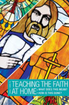 """""""Teaching the Faith at Home: What Does This Mean? How Is This Done?"""" by David Reuter"""