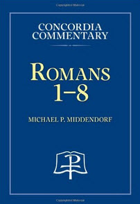 """Concordia Commentary on Romans"" by Mike Middendorf"