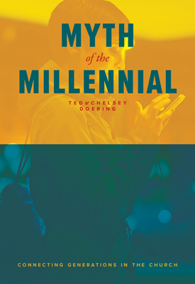 Myth of the Millennial by Ted and Chelsey Doering, available from CPH.org.