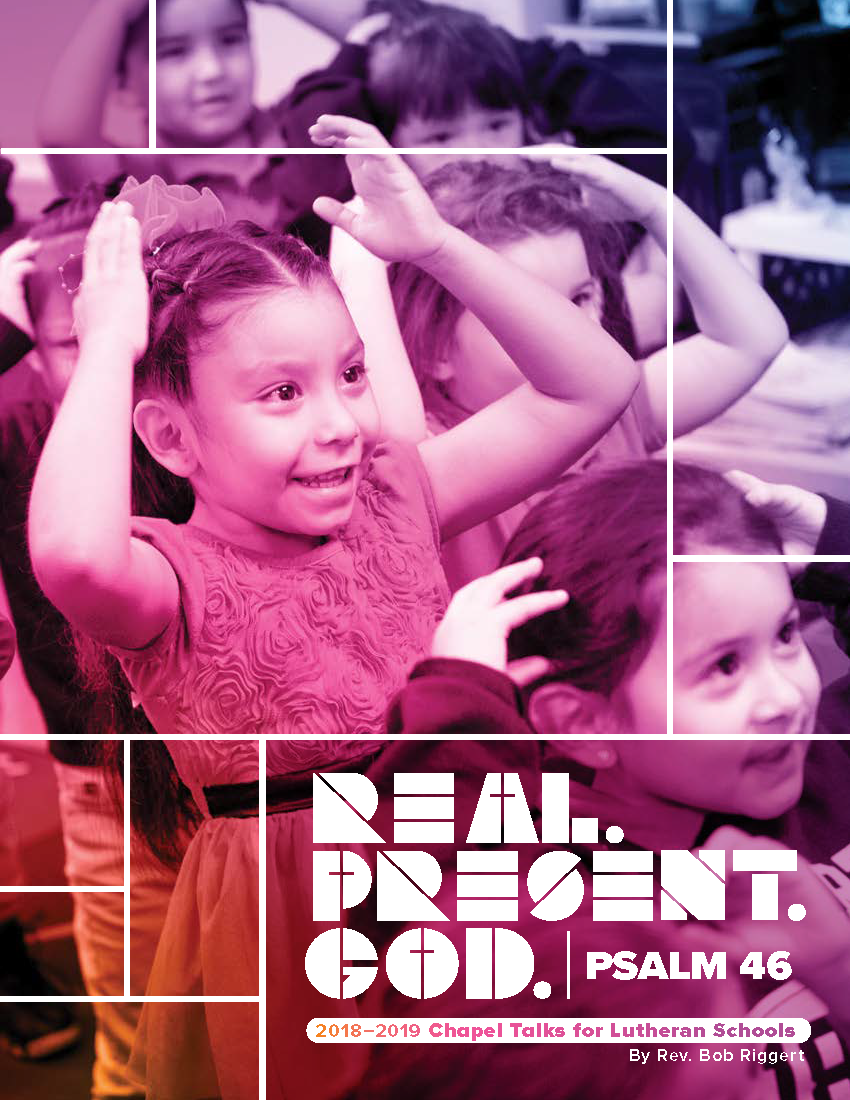 """The 2018-2019 Chapel Talks on the theme """"Real. Present. God"""" are now available from LCMS Schools."""