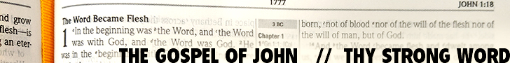 The Gospel of John on Thy Strong Word